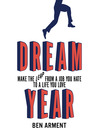 Dream Year (MP3): Make the Leap from a Job You Hate to a Life You Love