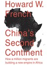 China's Second Continent (MP3): How a Million Migrants Are Building a New Empire in Africa