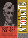 Abraham Lincoln: A Life  1860-1861 (MP3): An Election Victory, Threats of Secession, and Appointing a Cabinet