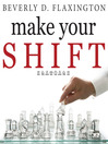 Make Your SHIFT (MP3): The Five Most Powerful Moves You Can Make to Get Where YOU Want to Go
