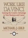Work Like Da Vinci (MP3): Gaining the Creative Advantage in Your Business and Career