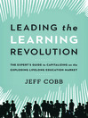 Leading The Learning Revolution (MP3): The Expert's Guide To Capitalizing On The Exploding Lifelong Education Market