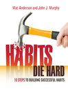 Habits Die Hard (MP3): 10 Steps to Building Successful Habits