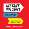 Instant Influence (MP3): How To Get Anyone To Do Anything—Fast