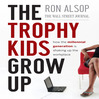 The Trophy Kids Grow Up (MP3): How The Millennial Generation Is Shaking Up The Workplace