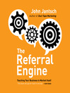 The Referral Engine (MP3): Teaching Your Business To Market Itself