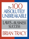 The 100 Absolutely Unbreakable Laws of Business Success (MP3)