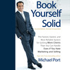 Book Yourself Solid, Second Edition (MP3): The Fastest, Easiest, And Most Reliable System For Getting More Clients Than You Can Handle Even If You Hate Marketing And Selling