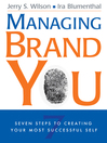 Managing Brand You (MP3): 7 Steps to Creating Your Most Successful Self