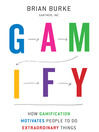 Gamify (MP3): How Gamification Motivates People to Do Extraordinary Things