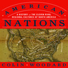American Nations (MP3): A History of the Eleven Rival Regional Cultures of North America