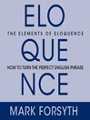 The Elements of Eloquence (MP3): Secrets of the Perfect Turn of Phrase