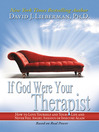 If God Were Your Therapist (MP3): How to Love Yourself and Your Life and Never Feel Angry, Anxious or Insecure Again
