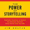 The Power of Storytelling (MP3): Captivate, Convince, or Convert any Business Audience Using Stories from Top Ceos