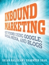 Inbound Marketing (MP3): Get Found Using Google, Social Media, and Blogs