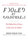 Fooled by Randomness (MP3): The Hidden Role of Chance in Life and in the Markets