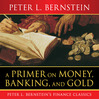 A Primer on Money, Banking, and Gold (MP3)