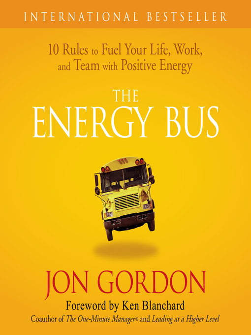 The Energy Bus (MP3): 10 Rules to Fuel Your Life, Work, and Team with Positive Energy