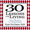 30 Lessons For Living (MP3): Tried and True Advice from the Wisest Americans