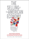 The Selling of the American Economy (MP3): How Foreign Companies Are Remaking the American Dream