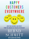 Happy Customers Everywhere (MP3): How Your Business Can Profit from the Insights of Positive Psychology