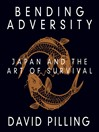 Bending Adversity (MP3): Japan and the Art of Survival