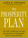 The Prosperity Plan (MP3): Ten Steps to Beating the Odds and Discovering Greater Wealth and Happiness Than You Ever Thought Possible
