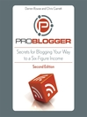 Problogger (MP3): Secrets for Blogging Your Way to a Six-Figure Income