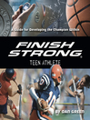 Finish Strong Teen Athlete (MP3): A Guide for Developing the Champion Within