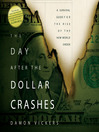 The Day After The Dollar Crashes (MP3): A Survival Guide For The Rise Of The New World Order