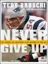 Never Give Up (MP3): My Stroke, My Recovery & My Return to the NFL