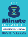 The 8 Minute Organizer (MP3): Easy Solutions To Simplify Your Life In Your Spare Time