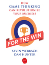 For the Win (MP3): How Game Thinking Can Revolutionize Your Business