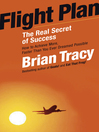 Flight Plan (MP3): The Real Secret of Success; How to Achieve More Faster Than You Ever Thought Possible