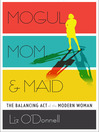 Mogul, Mom, & Maid (MP3): The Balancing Act of the Modern Woman