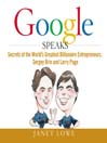 Google Speaks (MP3): Secrets of the Worlds Greatest Billionaire Entrepreneurs, Sergey Brin and Larry Page