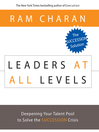 Leaders at All Levels (MP3): Deepening Your Talent Pool to Solve the Succession Crises