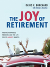 The Joy of Retirement (MP3): Finding Happiness, Freedom, And The Life You've Always Wanted