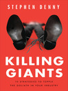 Killing Giants (MP3): 10 Strategies To Topple the Goliath In Your Industry