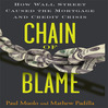 Chain of Blame (MP3): How Wall Street Caused The Mortgage And Credit Crisis