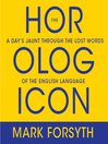 The Horologicon (MP3): A Day's Jaunt Through the Lost Words of the English Language