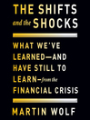 The Shifts and the Shocks (MP3): What We've Learned and Have Still to Learn from the Financial Crisis