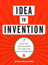 Idea to invention (MP3): What You Need to Know to Cash In on Your Inspiration