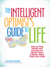 The Intelligent Optimist's Guide to Life (MP3): How to Find Health and Success in a World That's a Better Place Than You Think
