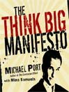 The Think Big Manifesto (MP3): Think You Can't Change Your Life (and the World) Think Again