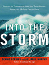 Into the Storm (MP3): Lessons in Teamwork from the Treacherous Sydney to Hobart Ocean Race