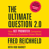 The Ultimate Question 2.0 (MP3): How Net Promoter Companies Thrive in a Customer-Driven World