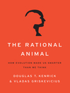 The Rational Animal (MP3): How Evolution Made Us Smarter Than We Think