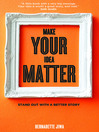 Make Your Idea Matter (MP3): Stand Out With A Better Story