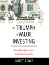 The Triumph of Value Investing (MP3): Smart Money Tactics for the Post-Recession Era